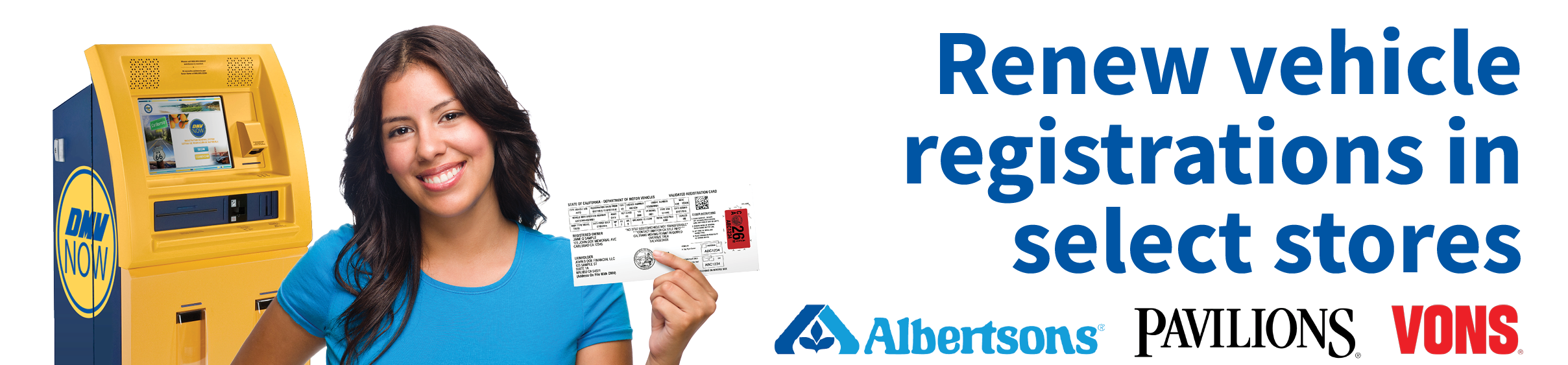 Renew vehicle registrations in select Albertsons, Pavilions, and Vons locations